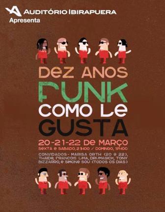 Funk Como Le Gusta: 10 anos. Cartaz dos shows no Auditório Ibirapuera, 20-22 de março