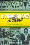A 1ª Vez do Brasil