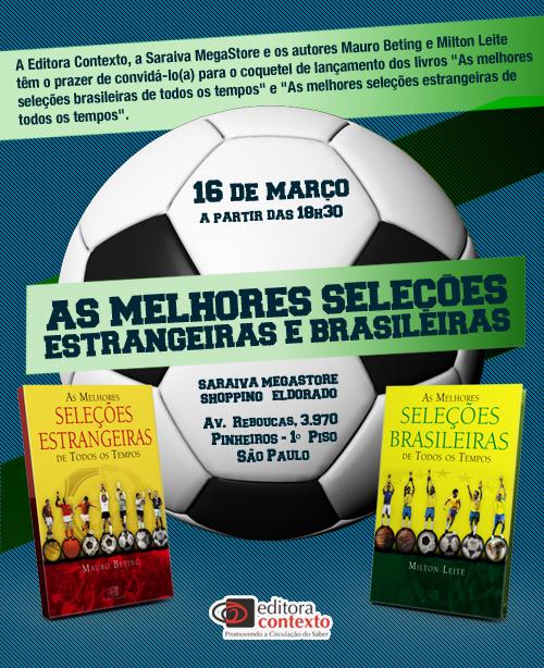 Milto Leite: As Melhores Seleções Brasileiras X As Melhores Seleções
