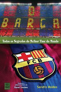 """""""O Barça - Todos os segredos do Melhor Time do Mundo"""" (Qualimark Editora)"""
