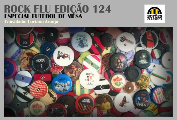 Rock Flu 124: especial futebol debotão.